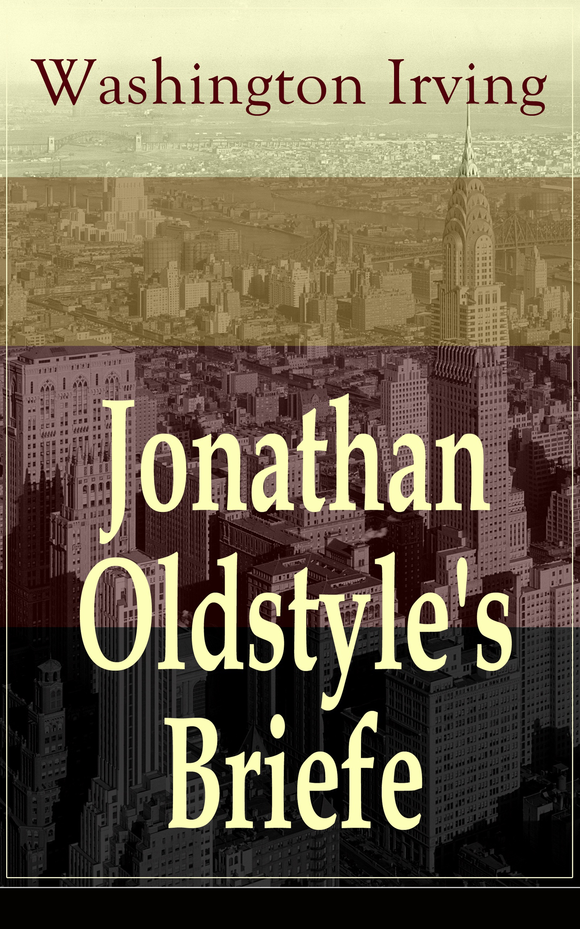 Washington Irving Jonathan Oldstyle's Briefe washington irving wolfert s roost and miscellanies