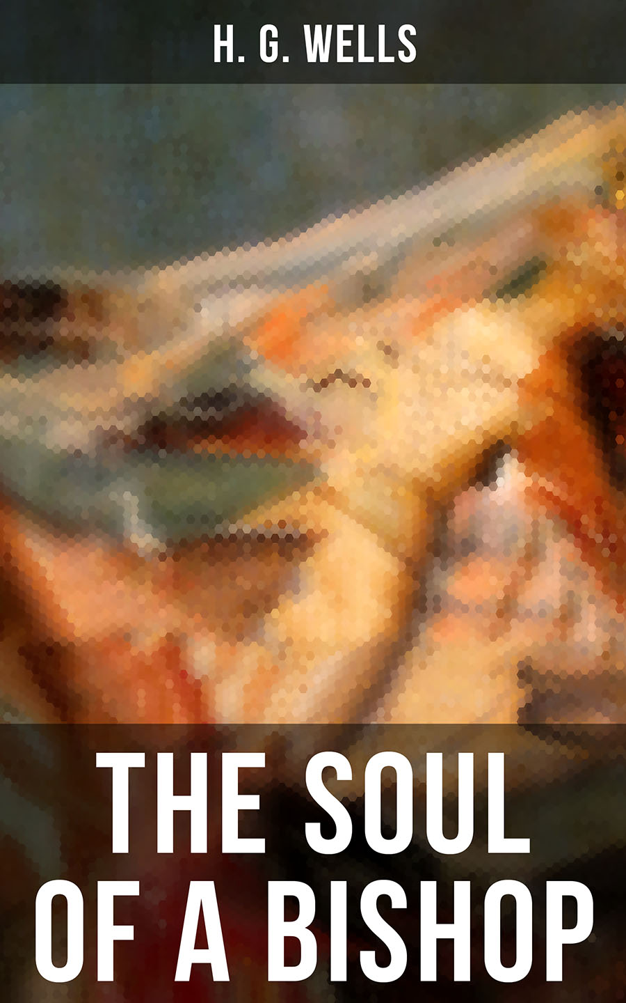 H. G. Wells THE SOUL OF A BISHOP the bishop s curse