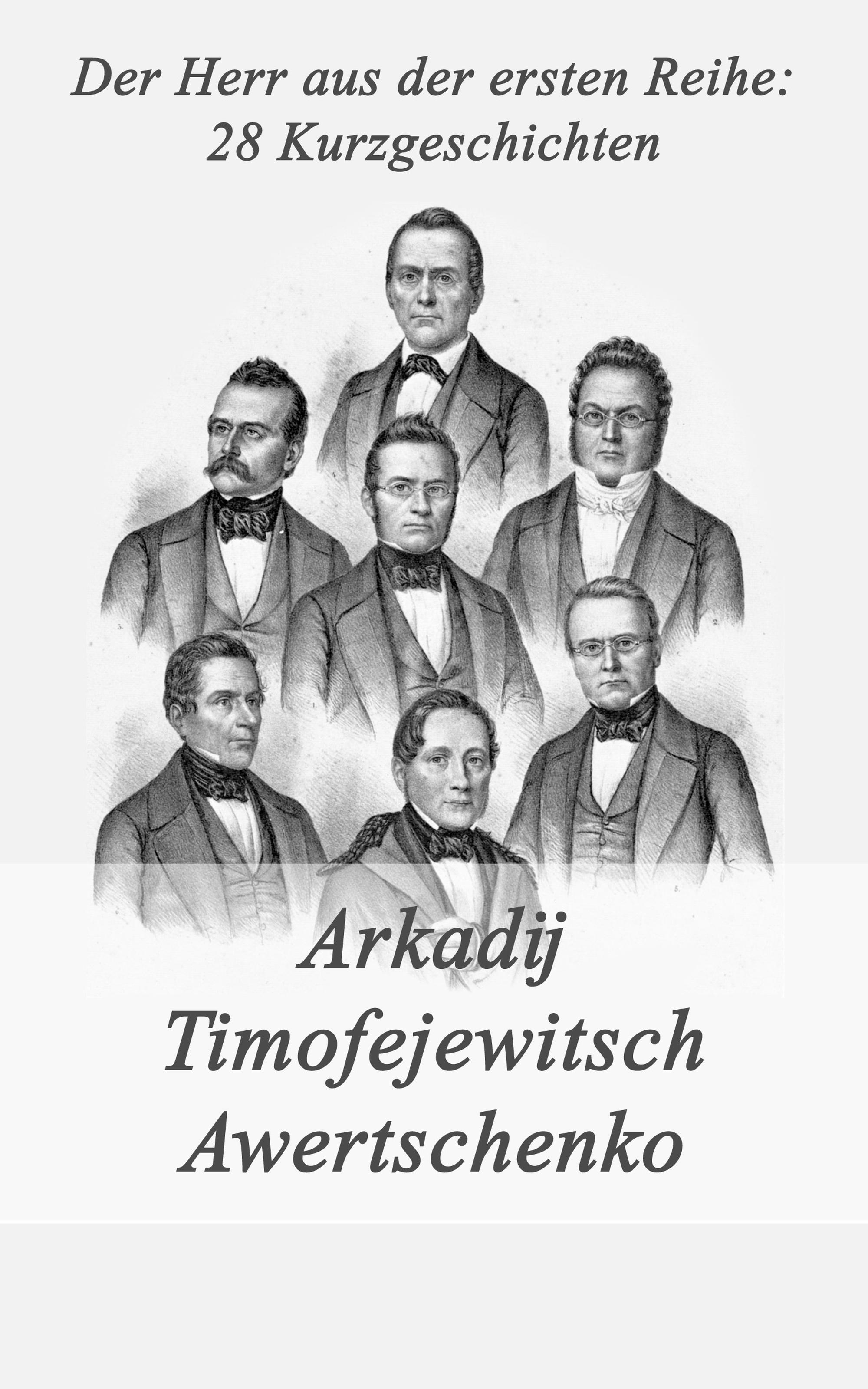 Arkadij Timofejewitsch Awertschenko Der Herr aus der ersten Reihe: 28 Kurzgeschichten