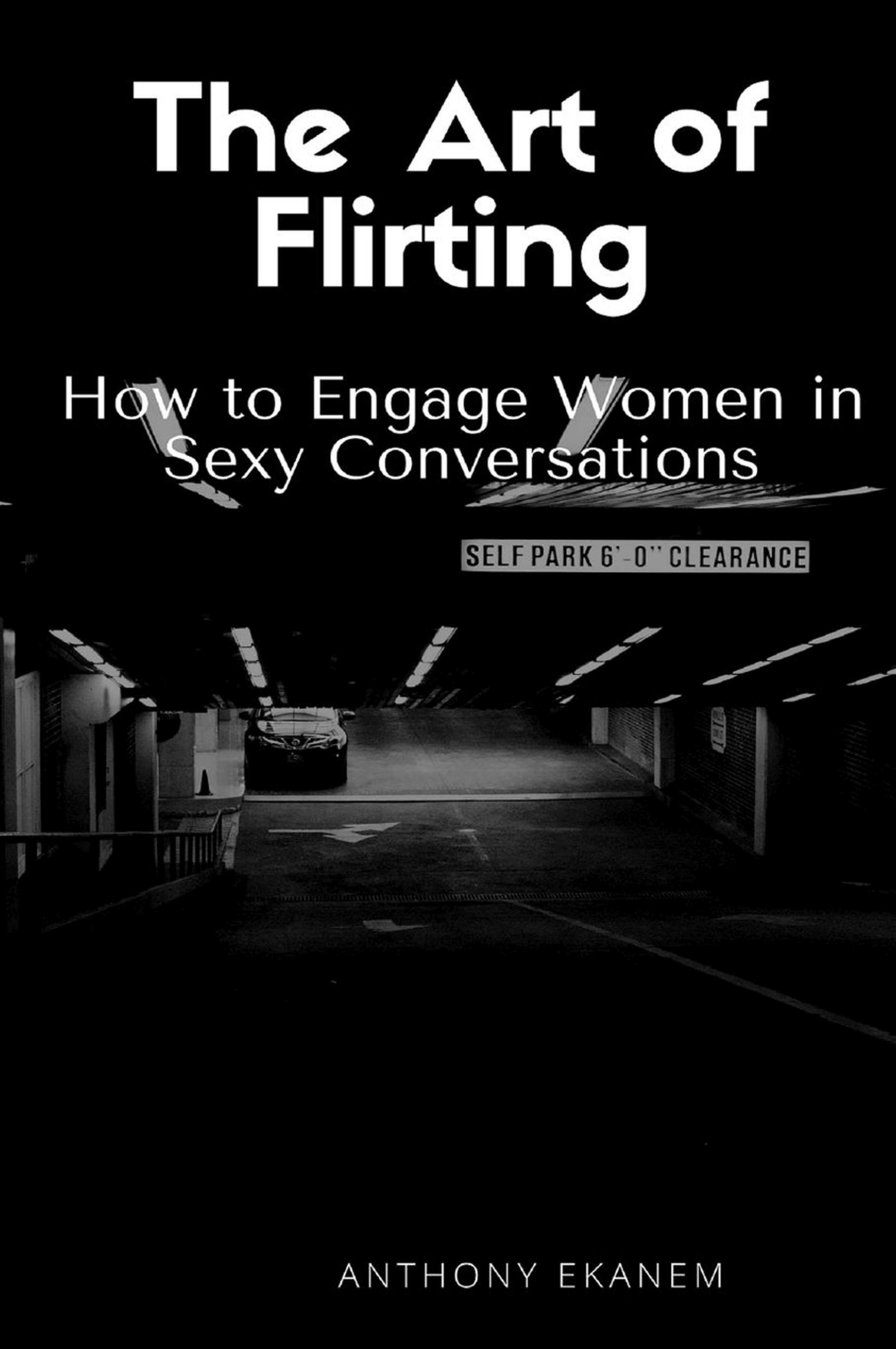 Anthony Ekanem The Art of Flirting flirting with fortune
