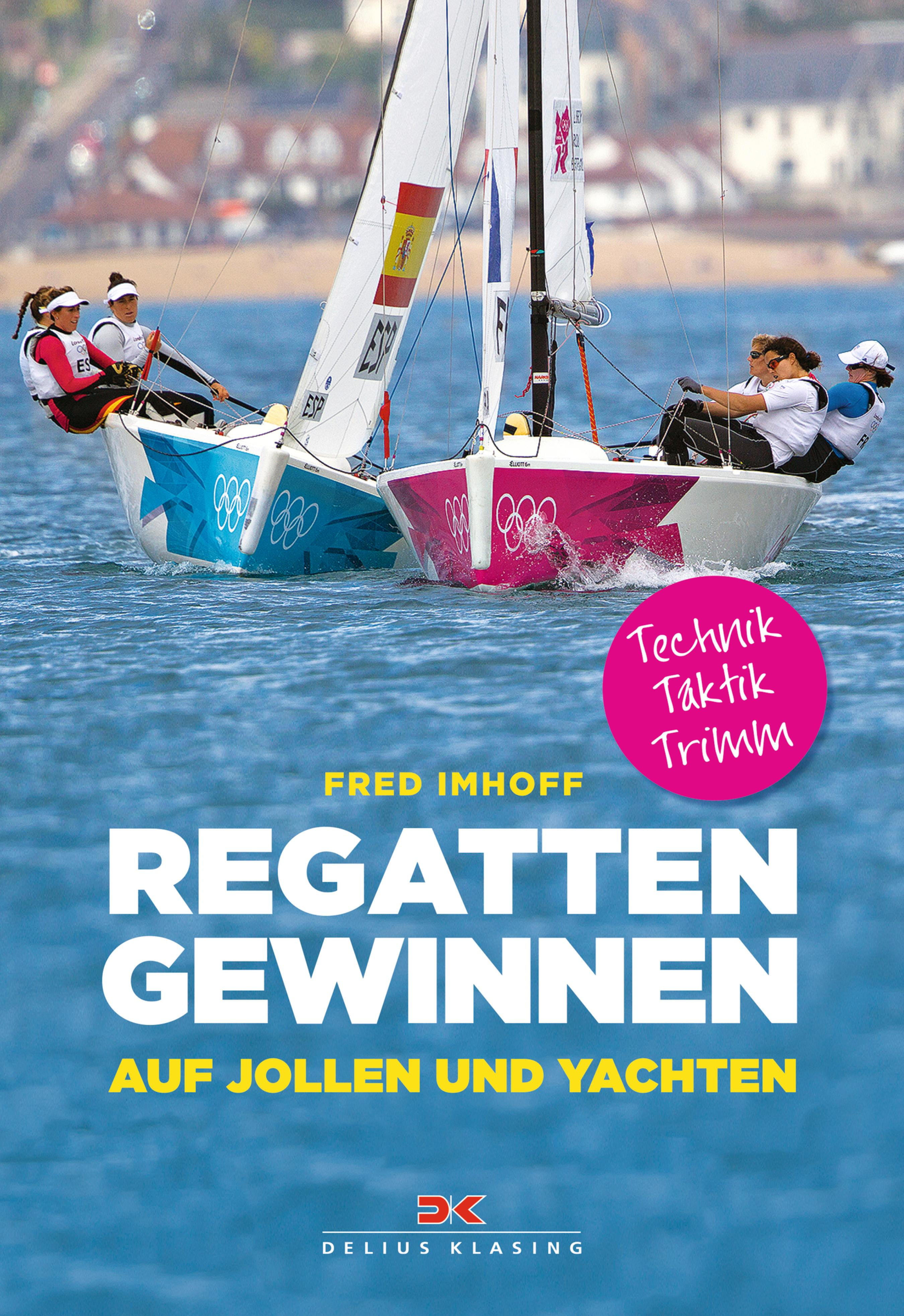 Fred Imhoff Regatten gewinnen auf Jollen und Yachten цена 2017