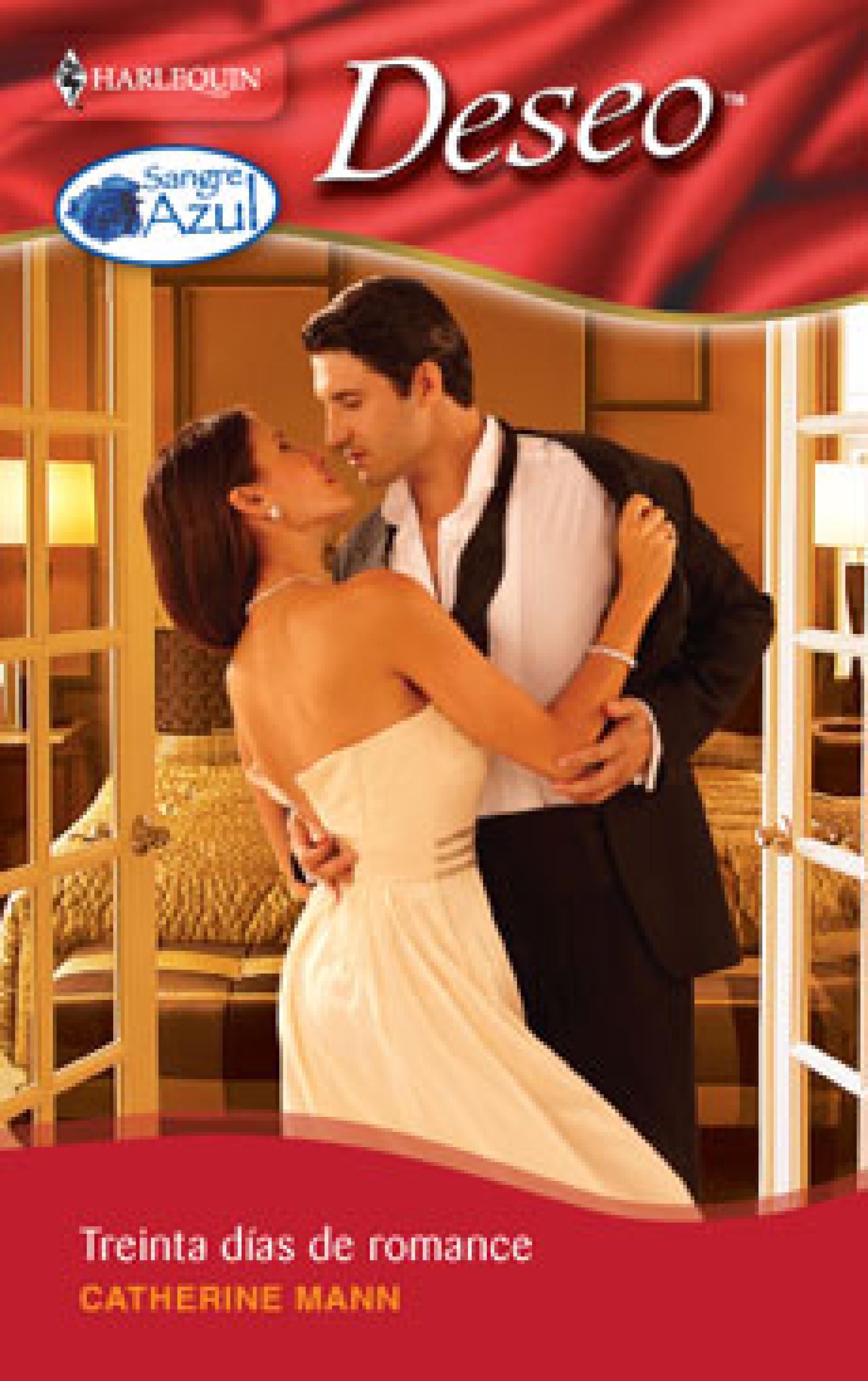 Catherine Mann Treinta días de romance catherine mann el príncipe de sus sueños treinta días de romance un amor impulsivo