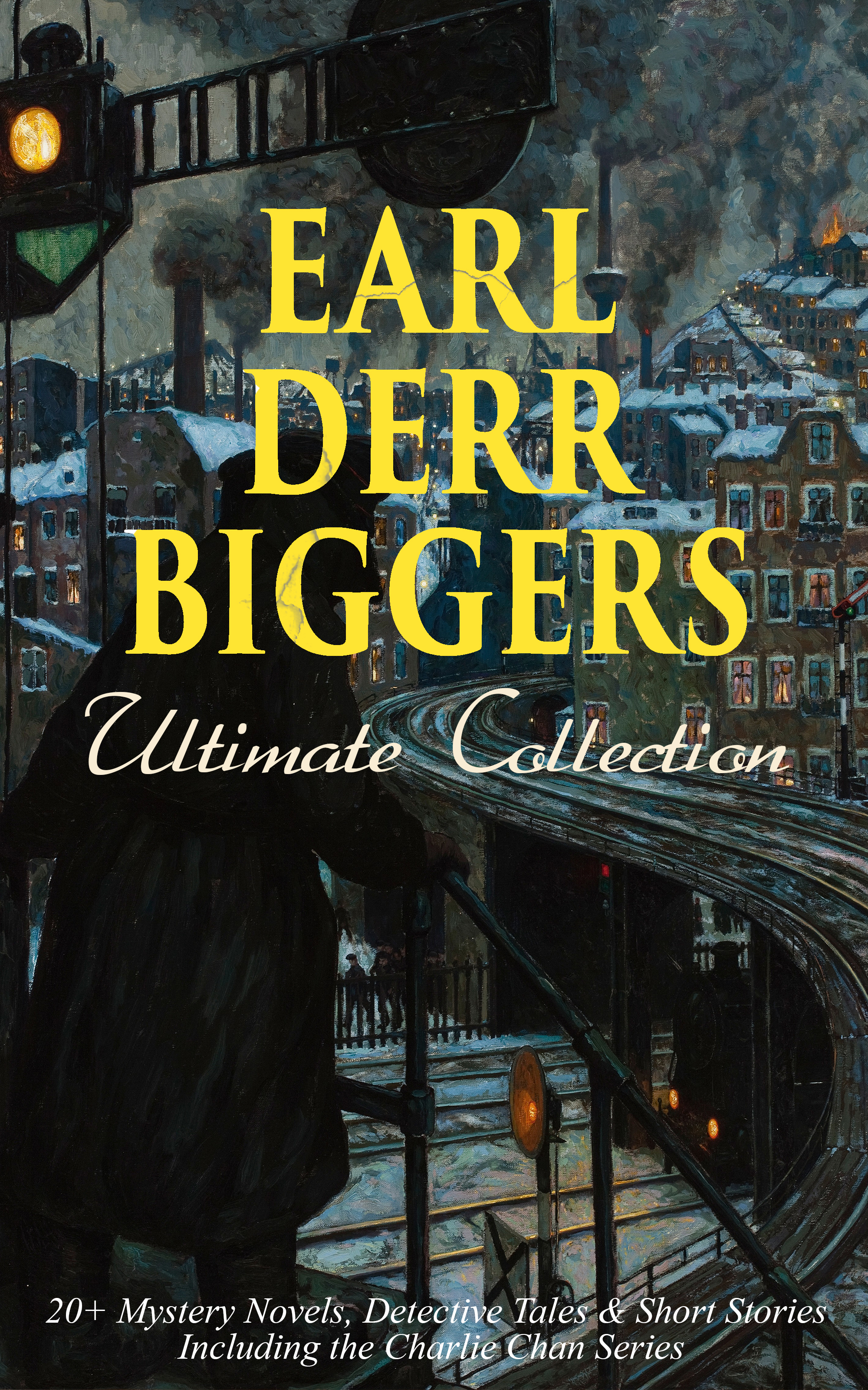 EARL DERR BIGGERS Ultimate Collection: 20+ Mystery Novels, Detective Tales & Short Stories, Including the Charlie Chan Series (Illustrated) фото