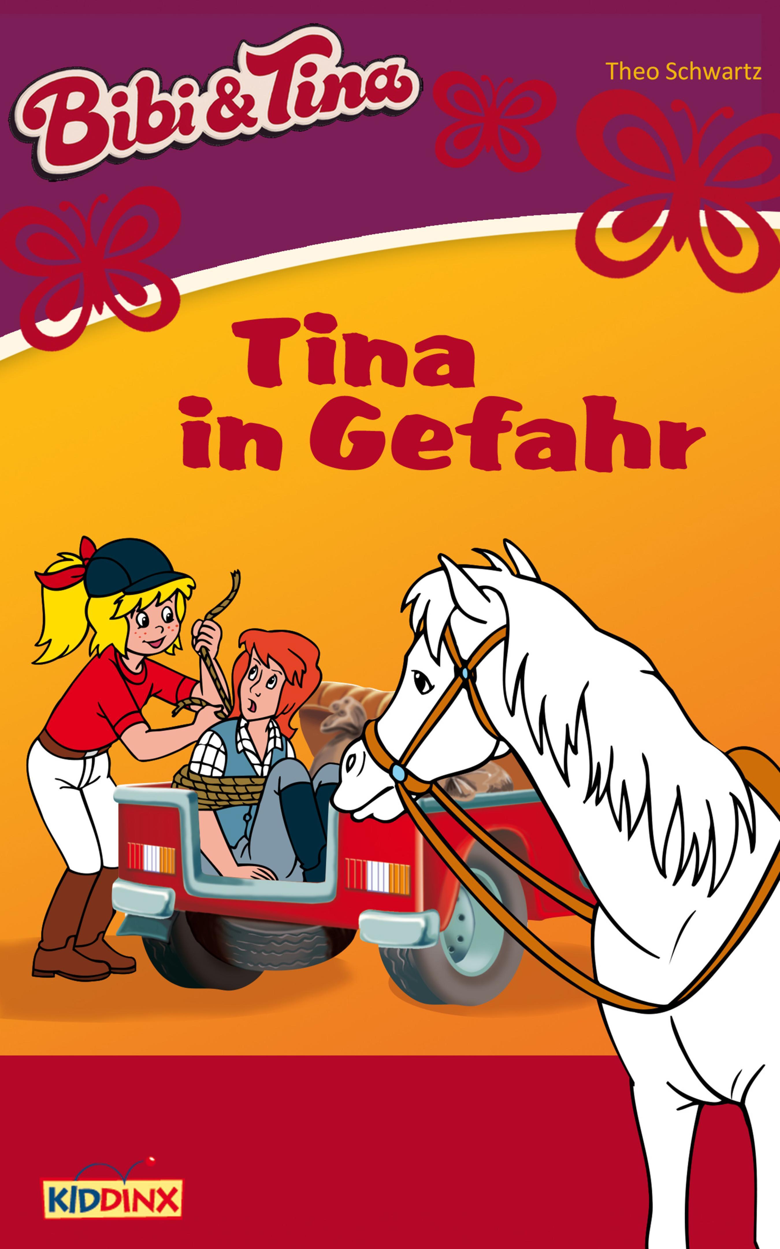 Theo Schwartz Bibi & Tina - Tina in Gefahr tina marie lees me