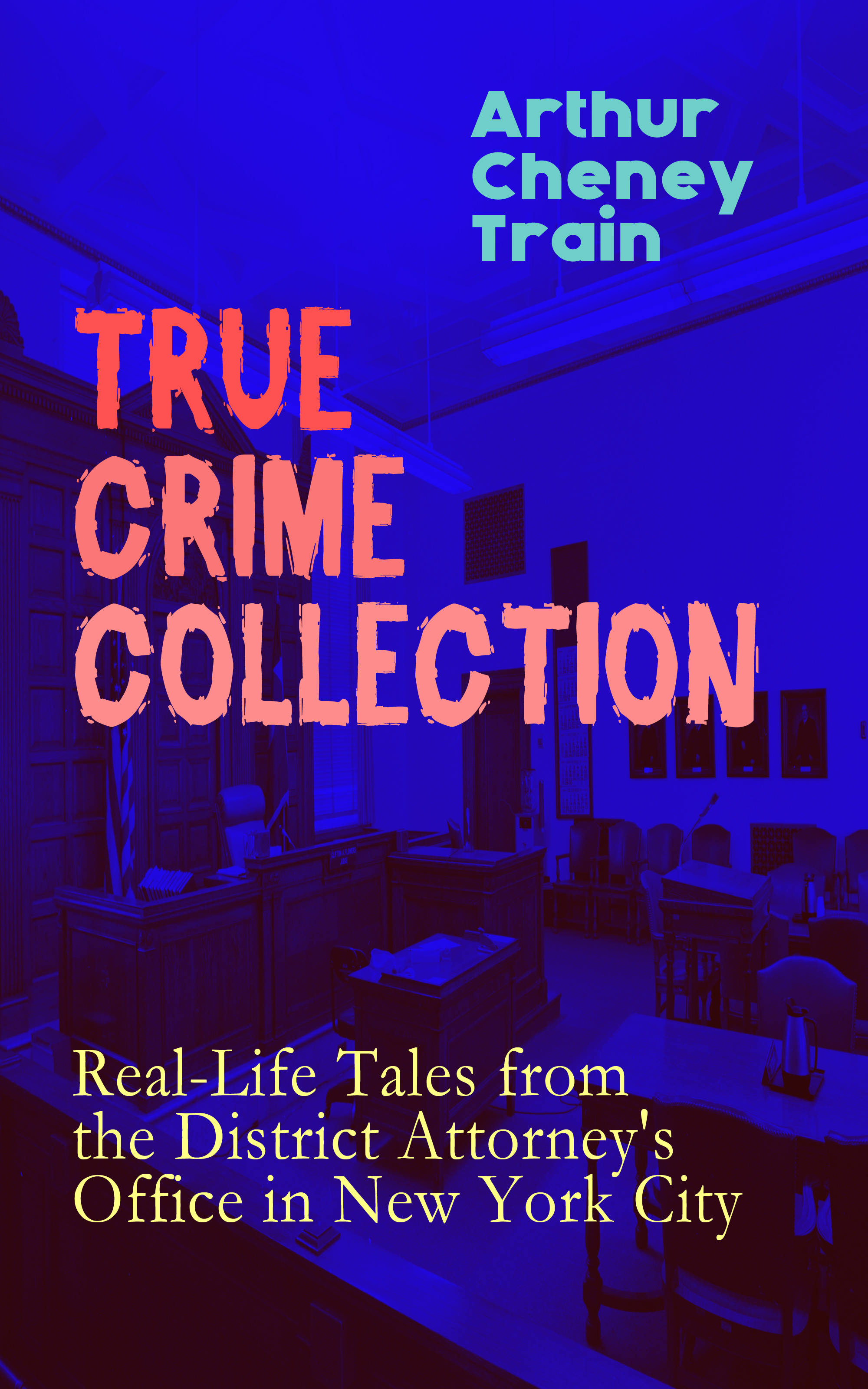 лучшая цена Arthur Cheney Train TRUE CRIME COLLECTION: Real-Life Tales from the District Attorney's Office in New York City