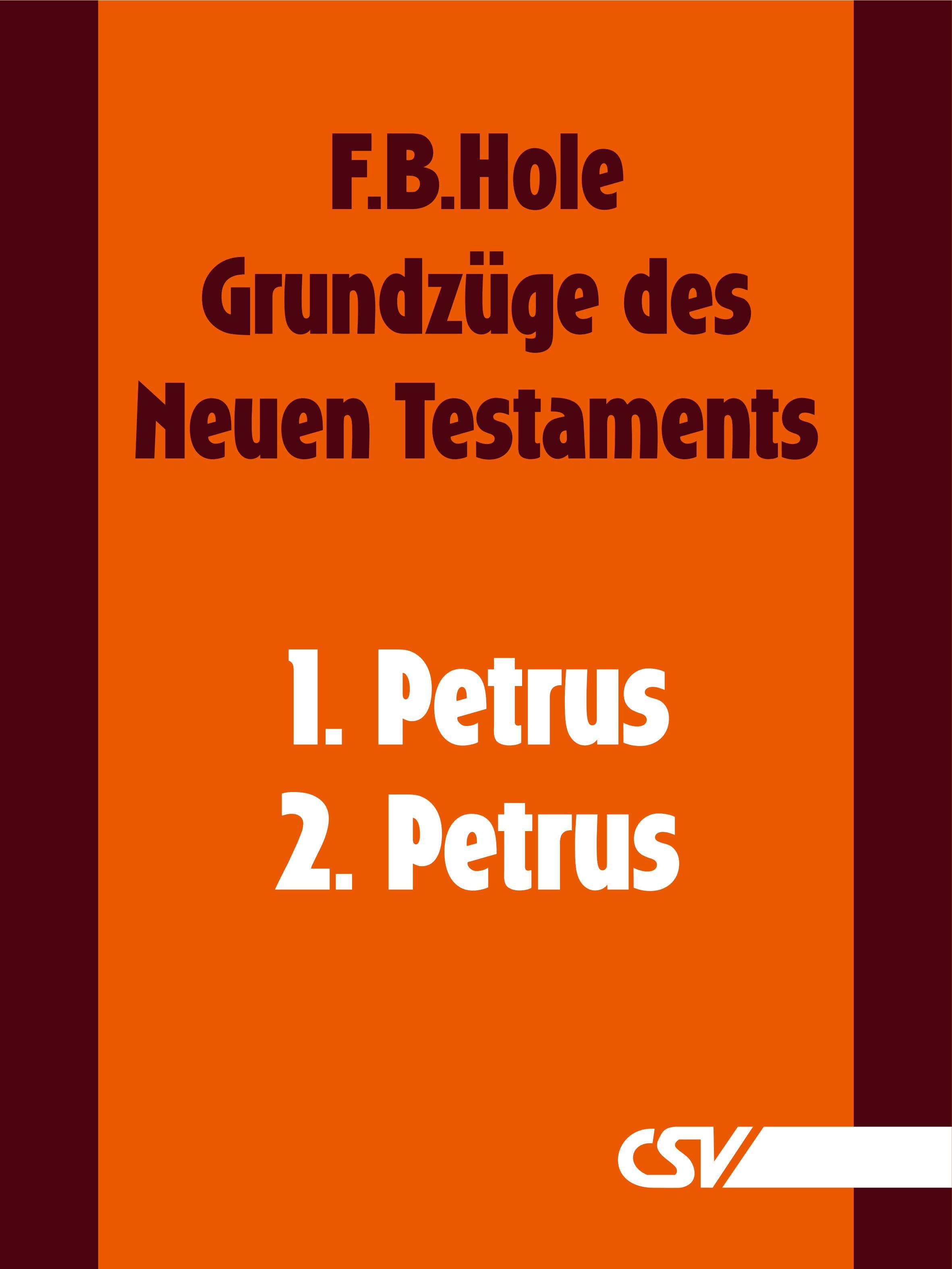 F. B. Hole Grundzüge des Neuen Testaments - 1. & 2. Petrus f b hole grundzüge des neuen testaments 2 korinther