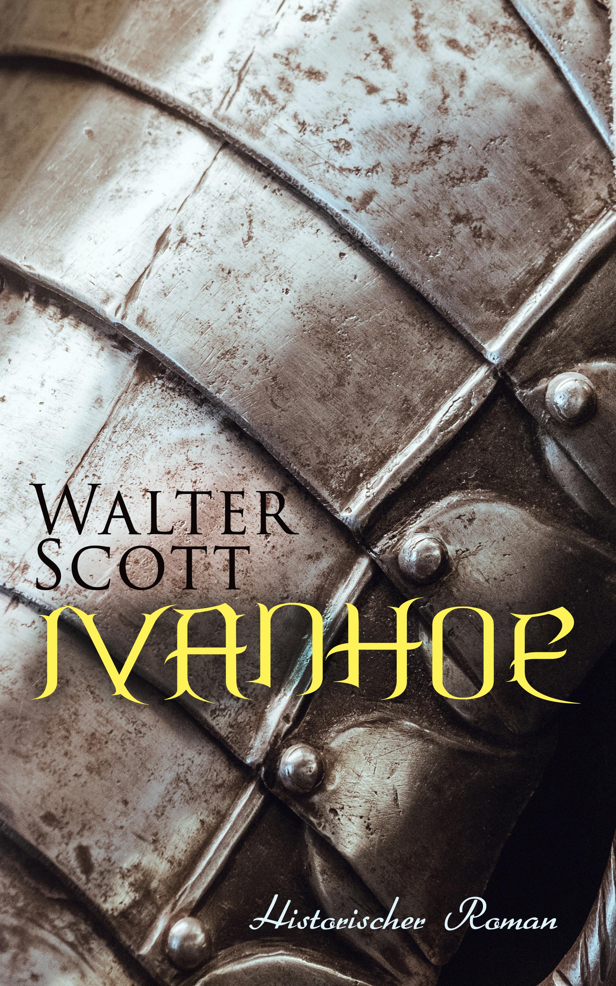 Walter Scott Ivanhoe: Historischer Roman