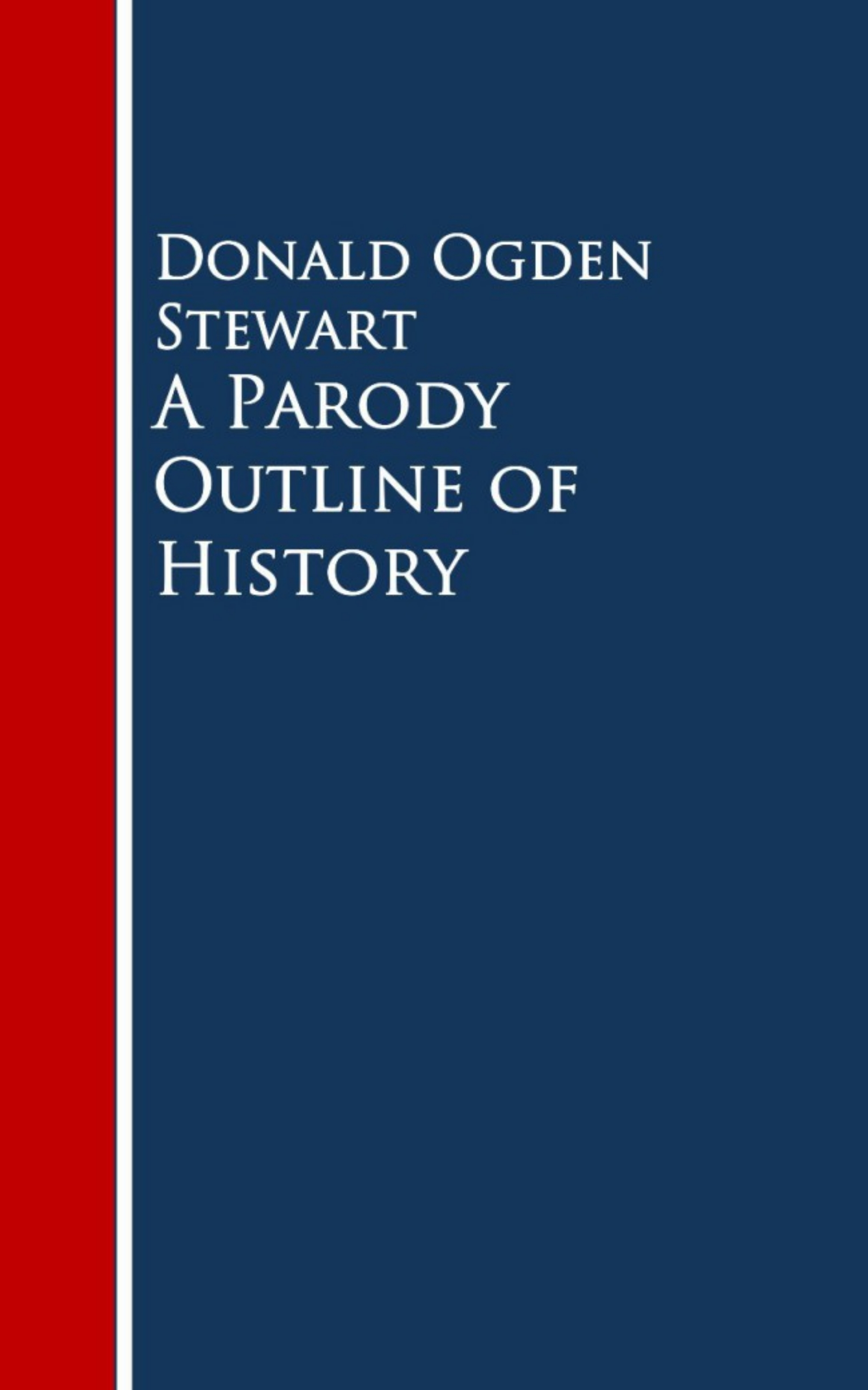цена на Donald Ogden Stewart A Parody Outline of History