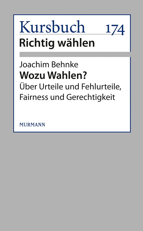 Joachim Behnke Wozu Wahlen? armin wolf wozu brauchen wir noch journalisten