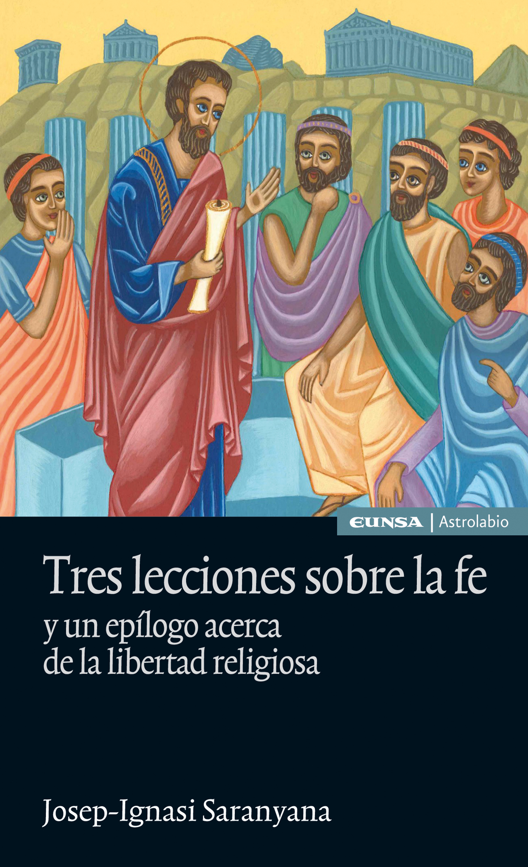цены Josep-Ignasi Saranyana Tres lecciones sobre la fe