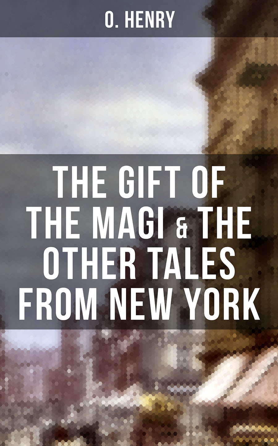 O. Hooper Henry THE GIFT OF THE MAGI & THE OTHER TALES FROM NEW YORK the yipping tiger and other tales from the neuropsychiatric clinic
