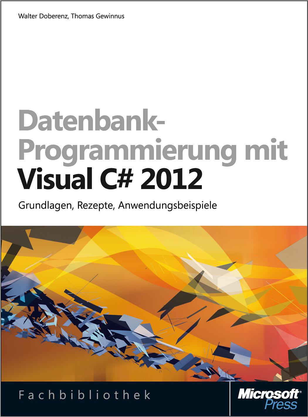 Walter Doberenz Datenbank-Programmierung mit Visual C# 2012 пахомов борис исаакович c c и ms visual c 2012 для начинающих