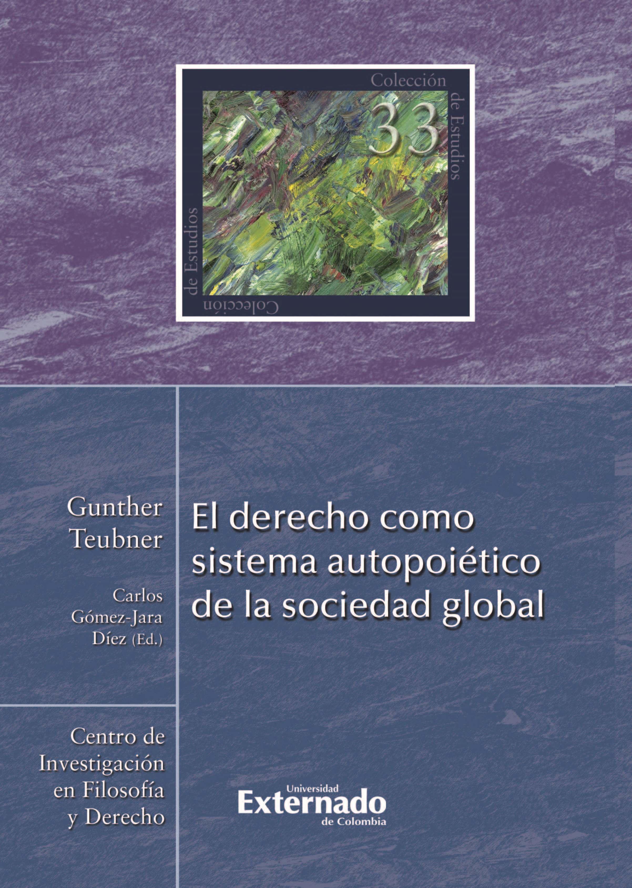 Gunther Teubner El derecho como sistema autopoiético de la sociedad global el sistema