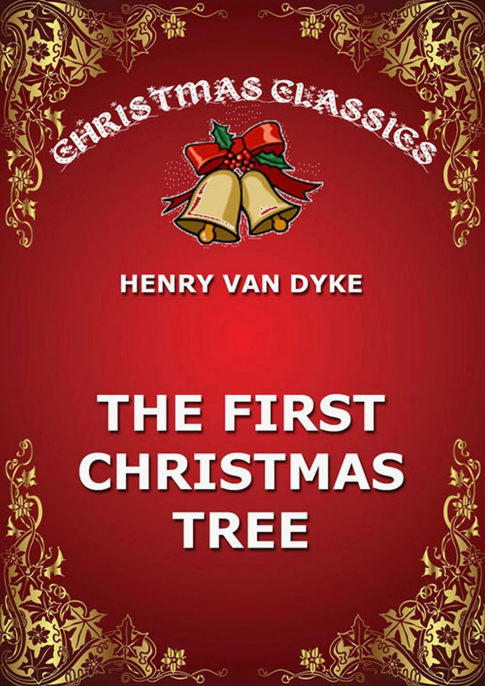 Henry Van Dyke The First Christmas Tree ван дайк паркс van dyke parks discover america