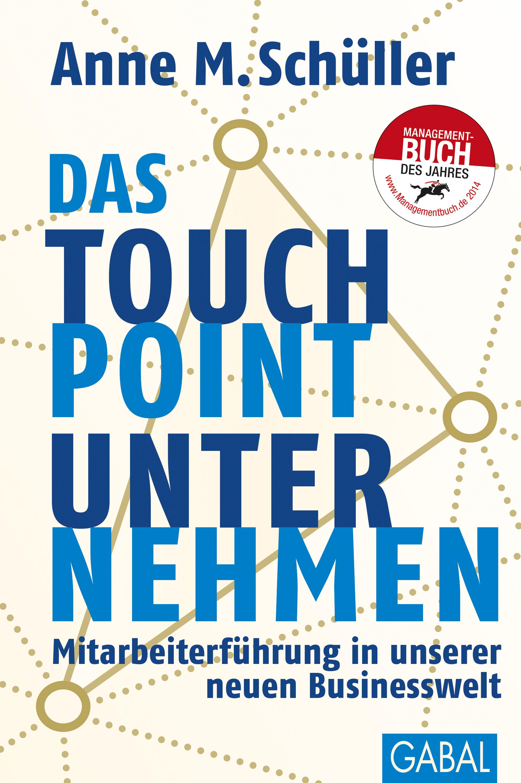 Anne M. Schuller Das Touchpoint-Unternehmen