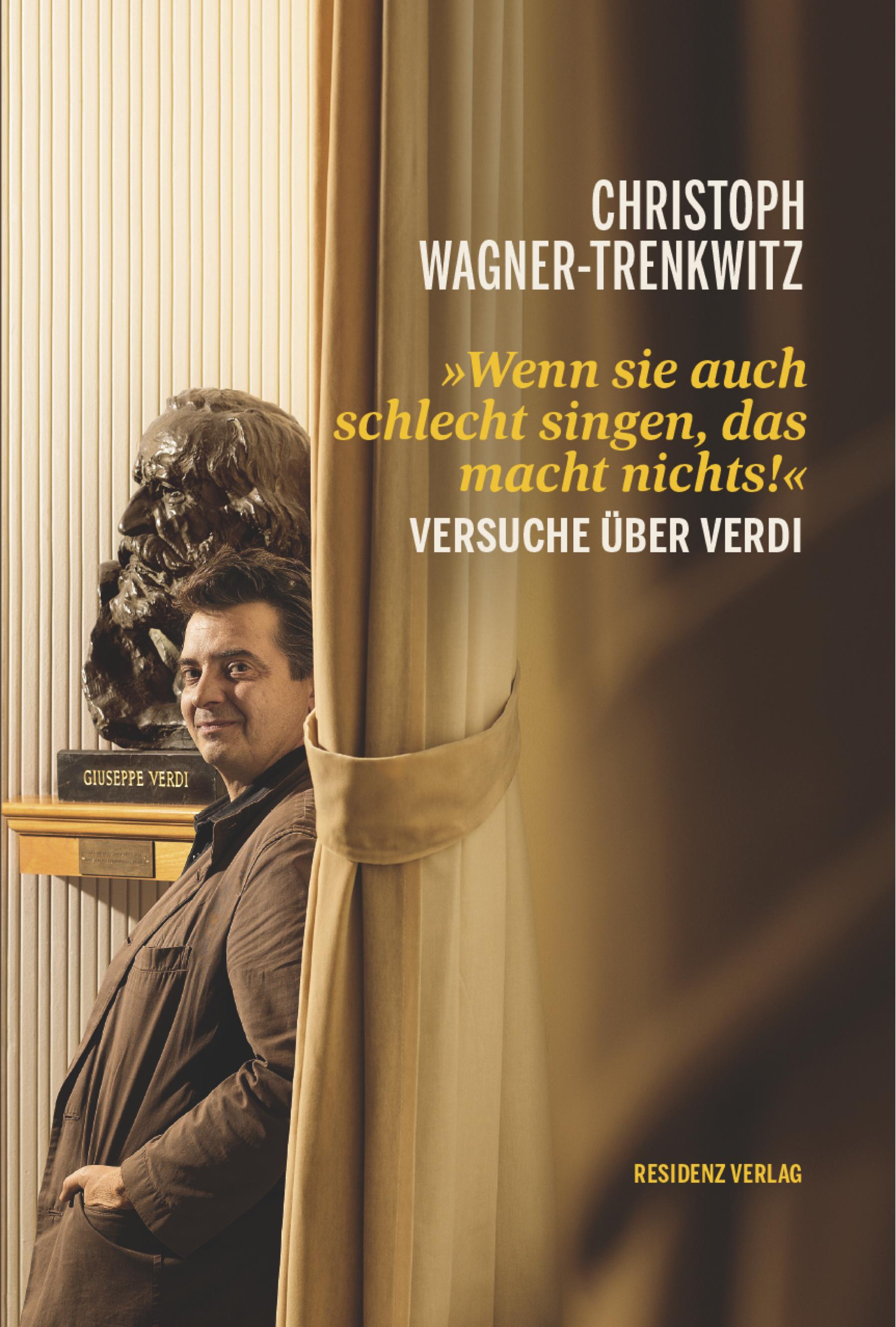 Christoph Wagner-Trenkwitz Wenn sie auch schlecht singen, das macht nichts!