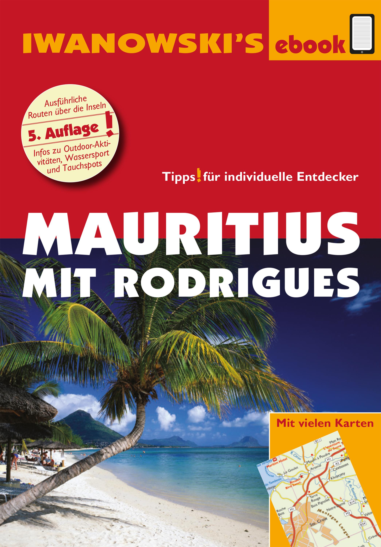 Stefan Blank Mauritius mit Rodrigues - Reiseführer von Iwanowski stefan blank sri lanka reiseführer von iwanowski