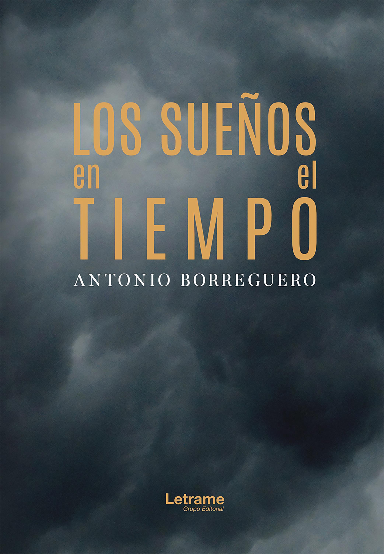Antonio Borreguero Sánchez Los sueños en el tiempo daphne clair en sueños te amaré