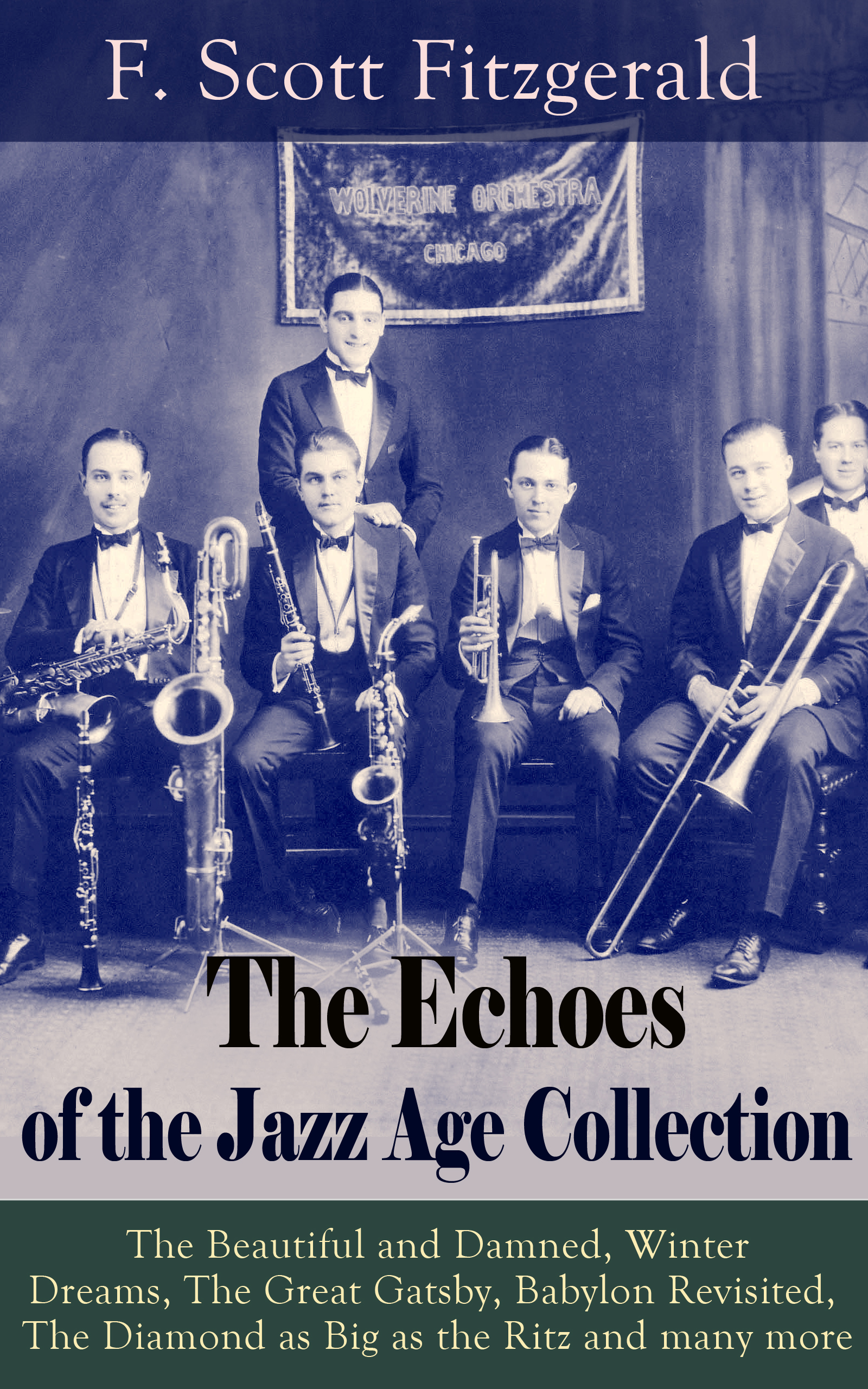 Фрэнсис Скотт Фицджеральд The Echoes of the Jazz Age Collection: The Beautiful and Damned, Winter Dreams, The Great Gatsby, Babylon Revisited, The Diamond as Big as the Ritz and many more malia malia ripples echoes of dreams lp 7