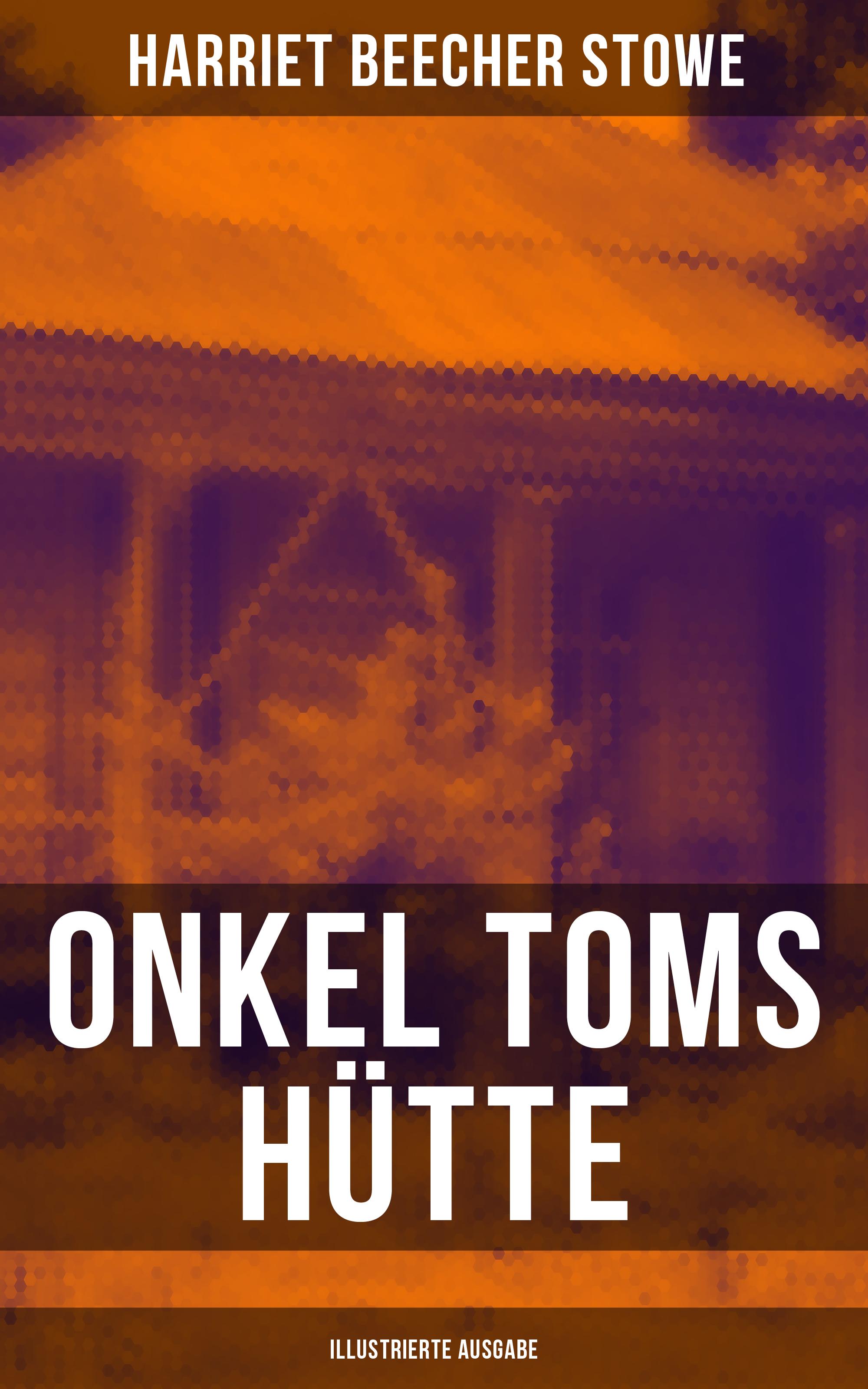 onkel toms hutte illustrierte ausgabe