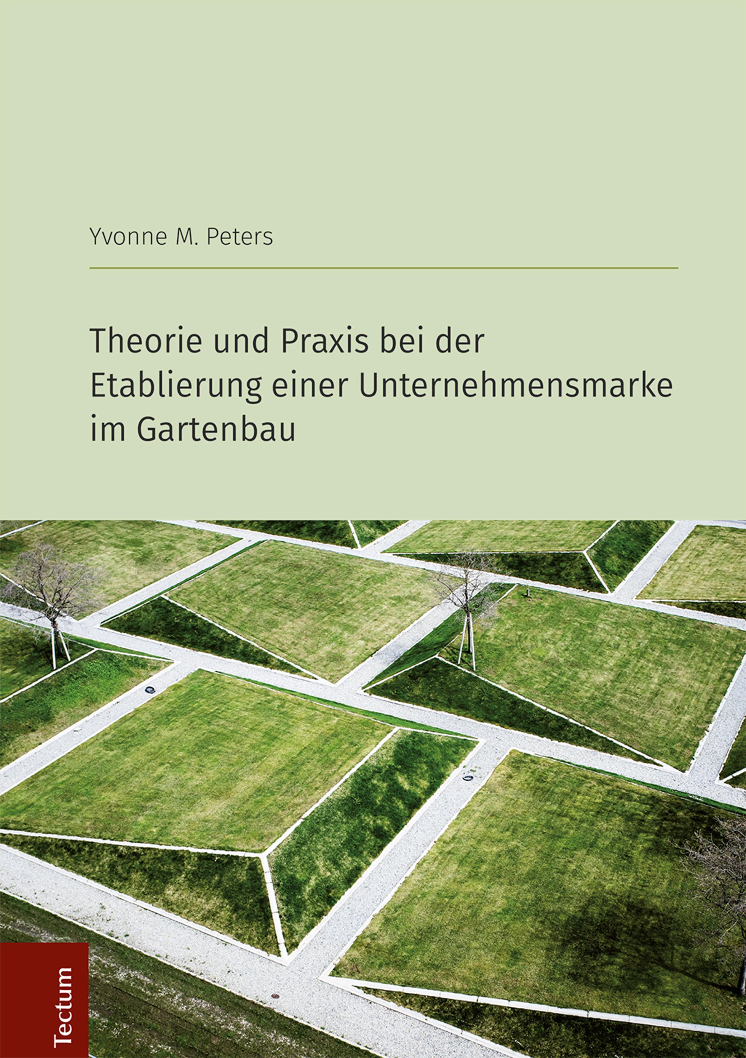 Yvonne M. Peters Theorie und Praxis bei der Etablierung einer Unternehmensmarke im Gartenbau евгений онегин 2018 09 04t19 00