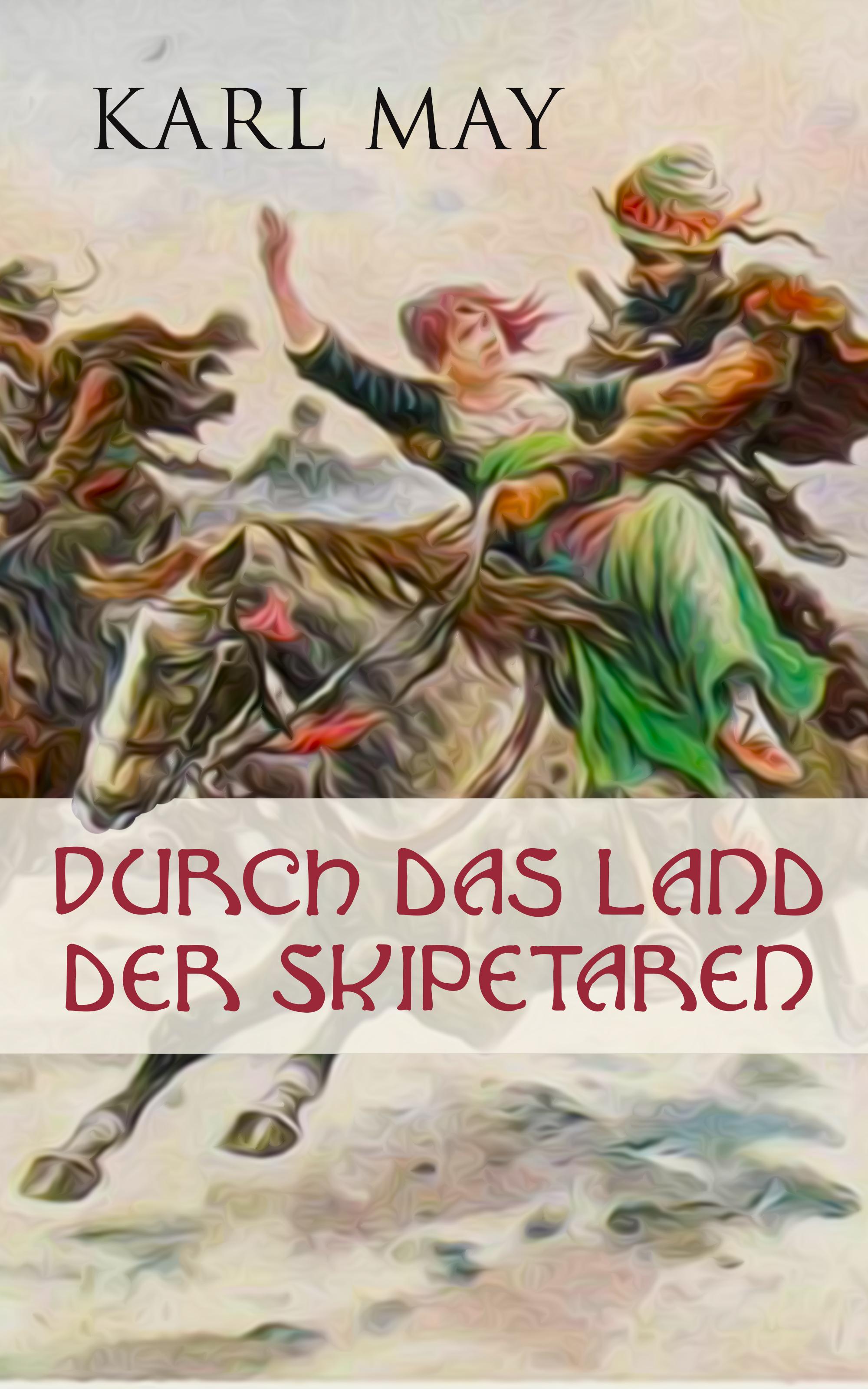 Karl May Durch das Land der Skipetaren julia patricia kluth beurteilung der lesekompetenzforderung durch das lehrwerk deutsch kombi 4