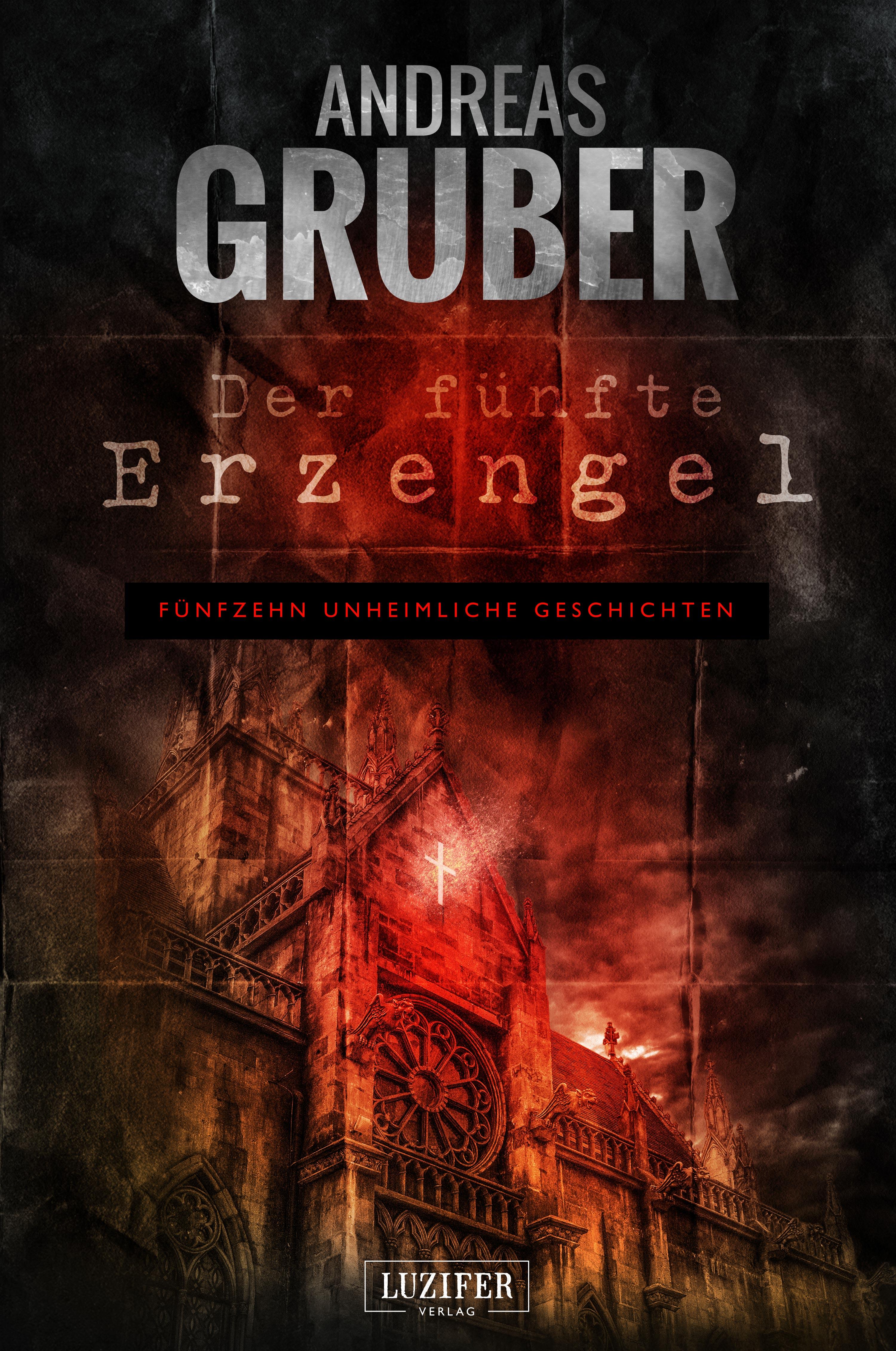 Andreas Gruber DER FÜNFTE ERZENGEL