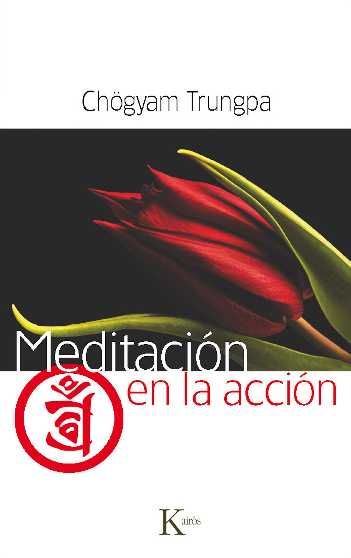 Chogyam Trungpa Meditación en la acción