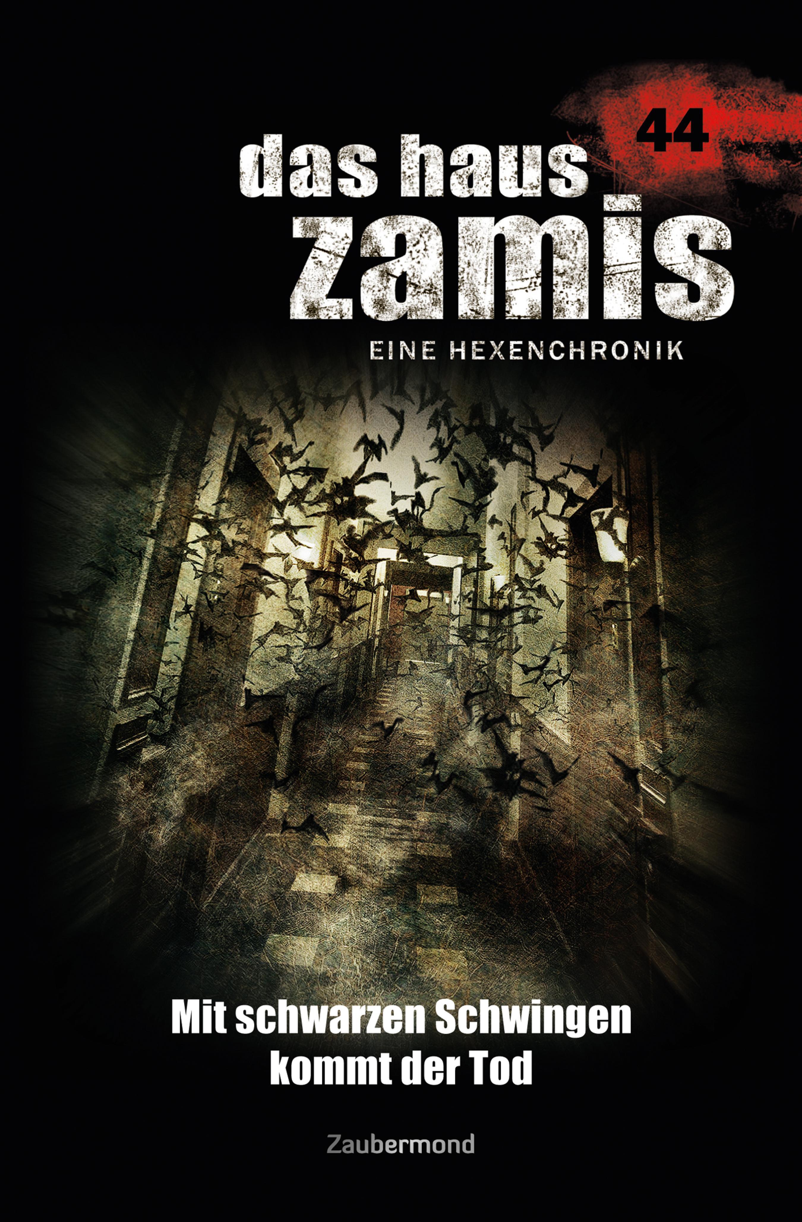 Rüdiger Silber Das Haus Zamis 44 – Mit schwarzen Schwingen kommt der Tod