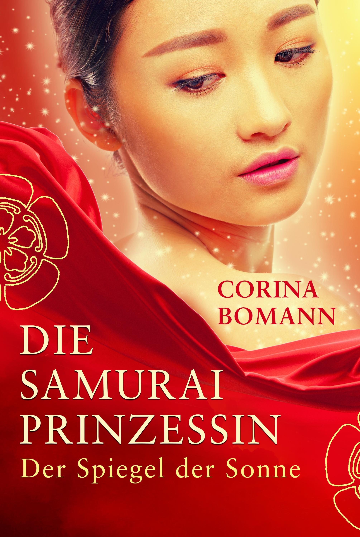 цена Corina Bomann Die Samuraiprinzessin - Der Spiegel der Sonne онлайн в 2017 году