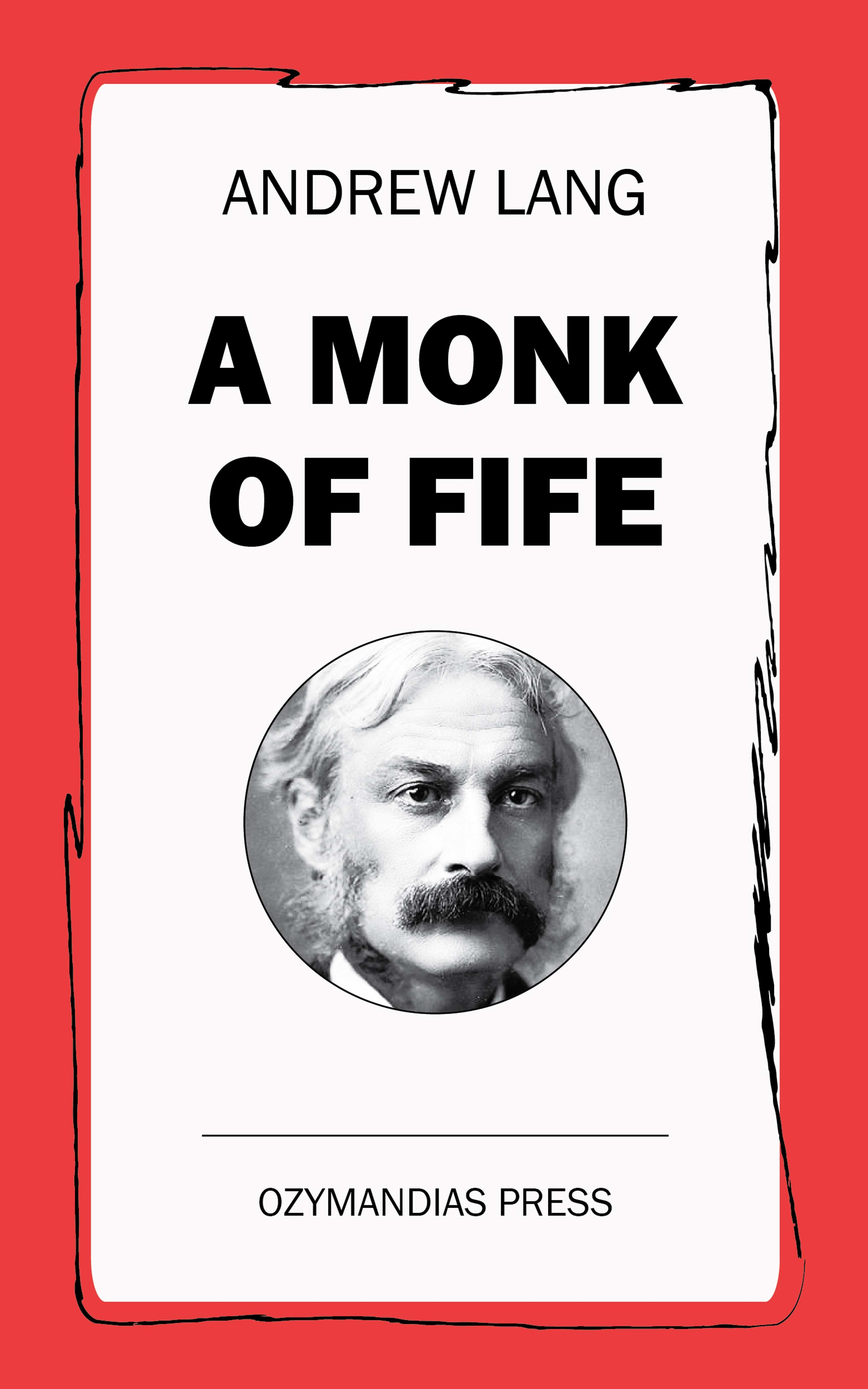 Andrew Lang A Monk of Fife lang andrew rhymes a la mode