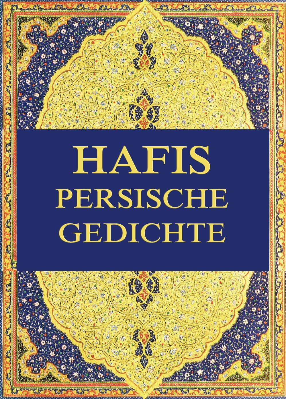 Georg Friedrich Daumer Hafis - Persische Gedichte georg friedrich wolf allgemeines musikalisches lexikon