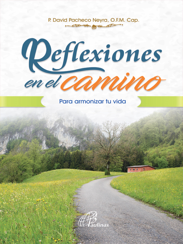 Padre David Pacheco Neyra Reflexiones en el camino christine pacheco lovers only