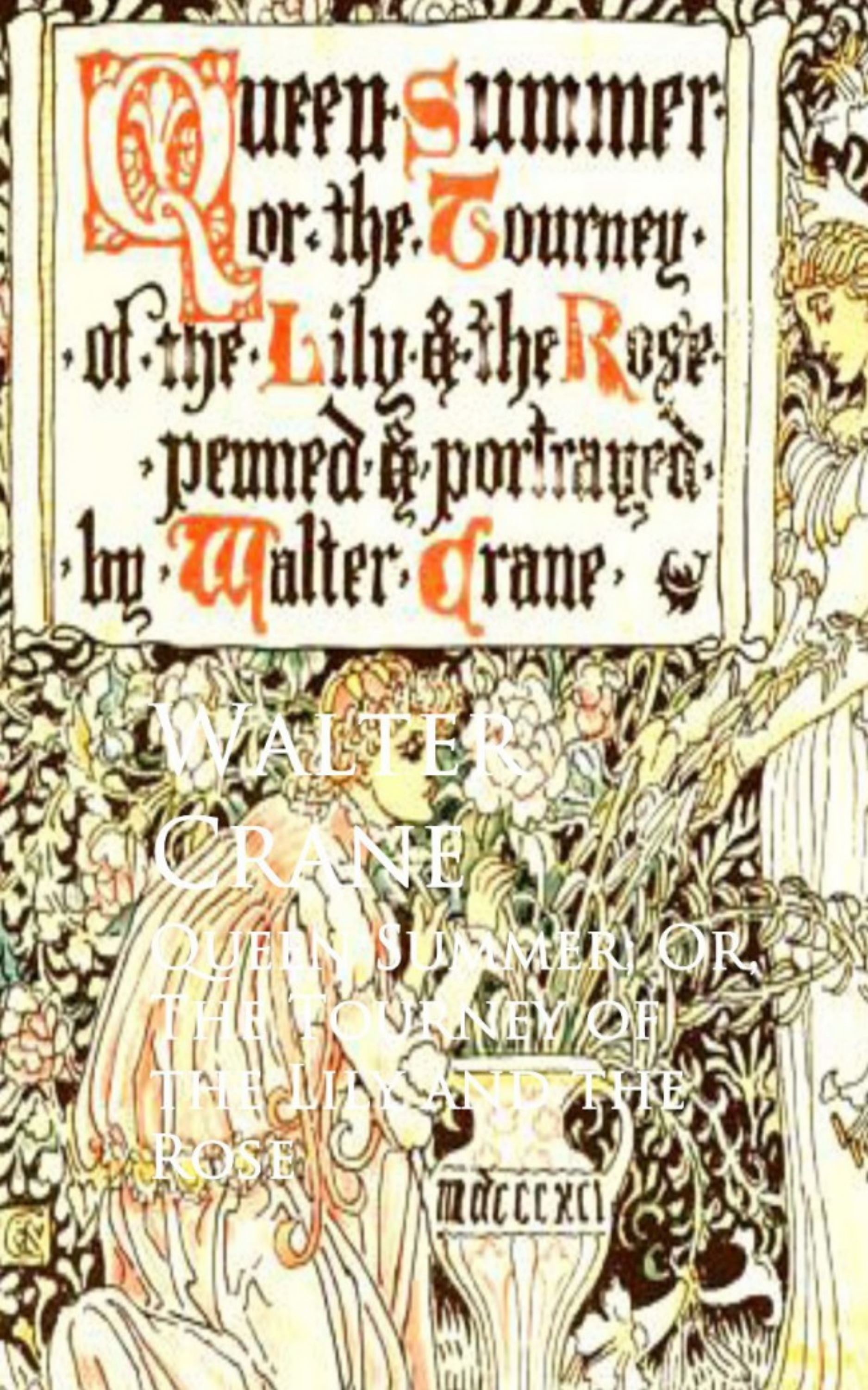 Walter Crane Queen Summer; Or, The Tourney of the Lily and the Rose scott walter chronicles of the canongate the highland widow the two drovers