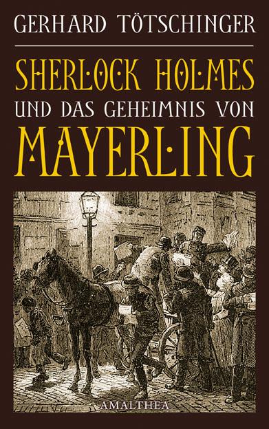 Gerhard Tötschinger Sherlock Holmes und das Geheimnis von Mayerling gerhard feix das grosse ohr von paris