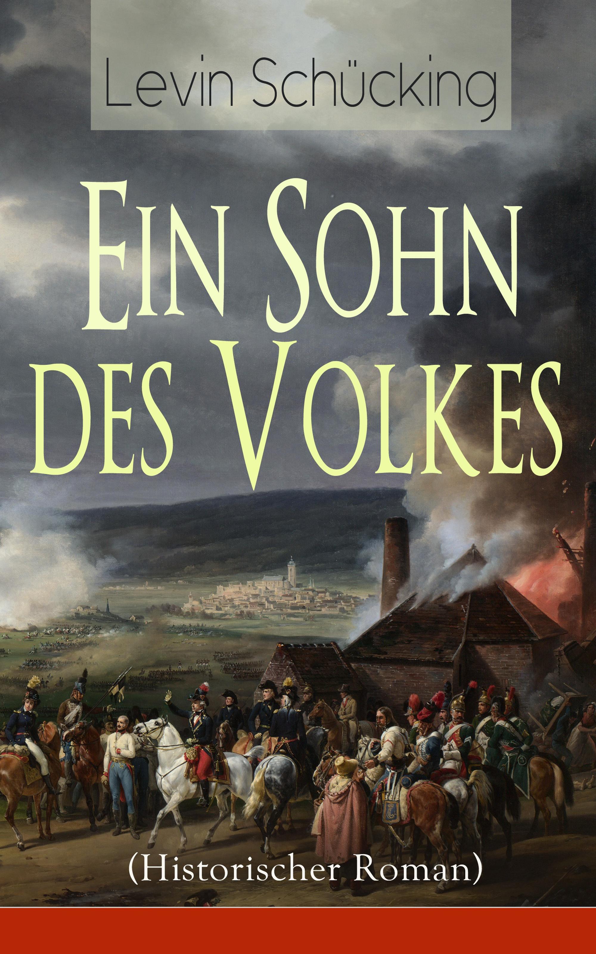 Levin Schücking Ein Sohn des Volkes (Historischer Roman) theodor vernaleken mythen und brauche des volkes in oesterreich