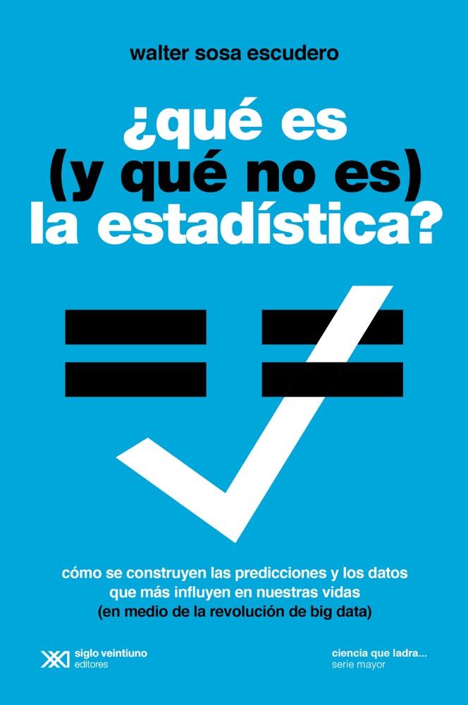Walter Sosa Escudero Qué es (y qué no es) la estadística недорого
