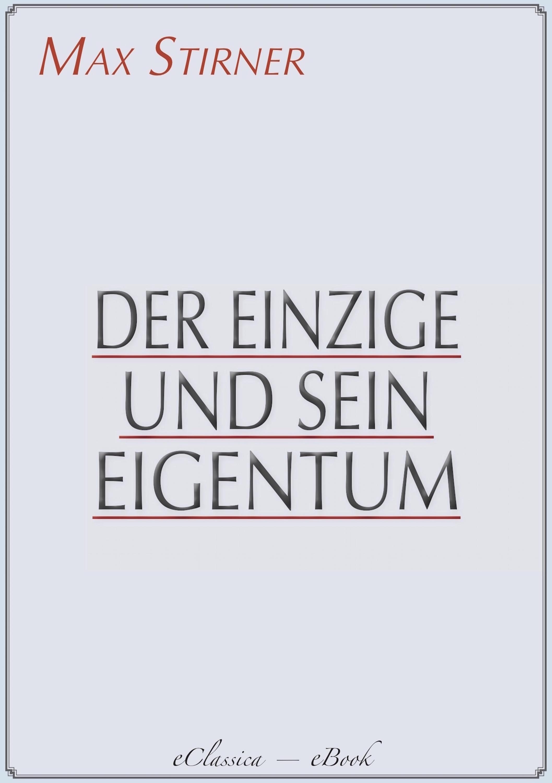 Max Stirner Der Einzige und sein Eigentum