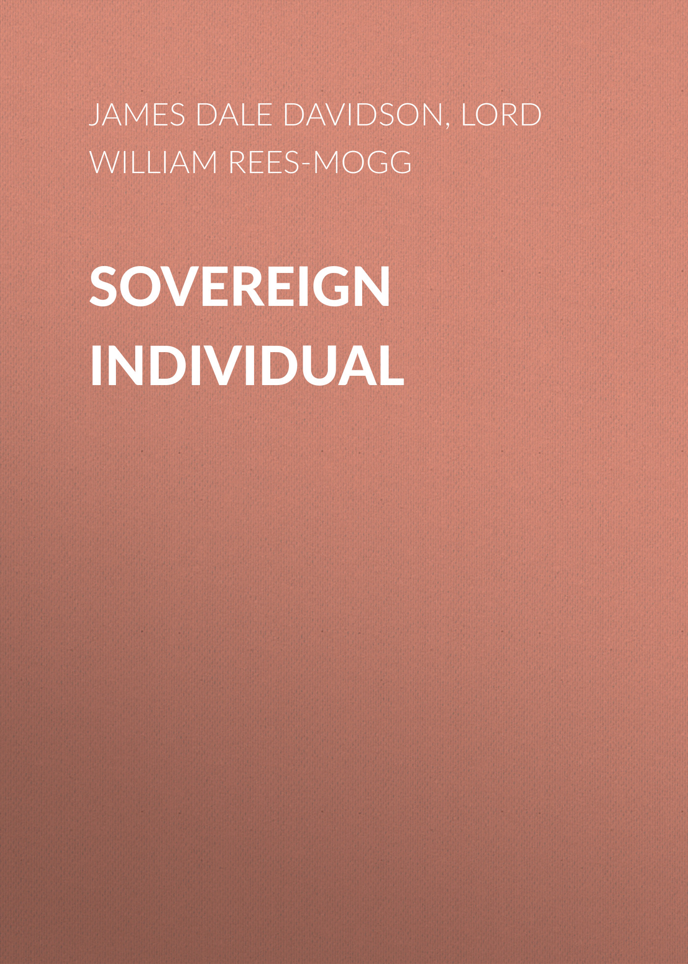 James Dale Davidson Sovereign Individual post sovereign constitution making