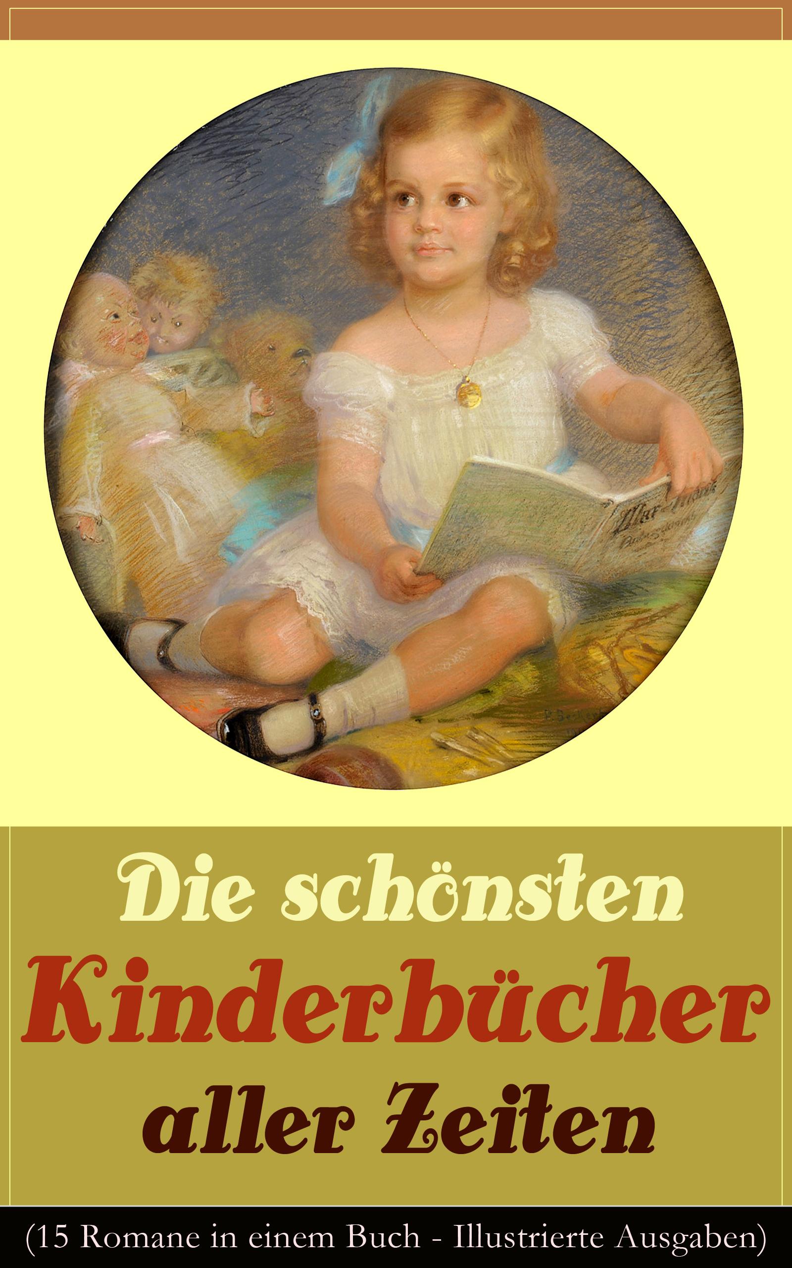 die schonsten kinderbucher aller zeiten 15 romane in einem buch illustrierte ausgaben