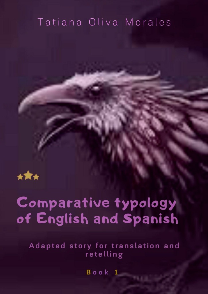 Tatiana Oliva Morales Comparative typology of English and Spanish. Adapted story for translation and retelling. Book 1 english for the financial sector student s book