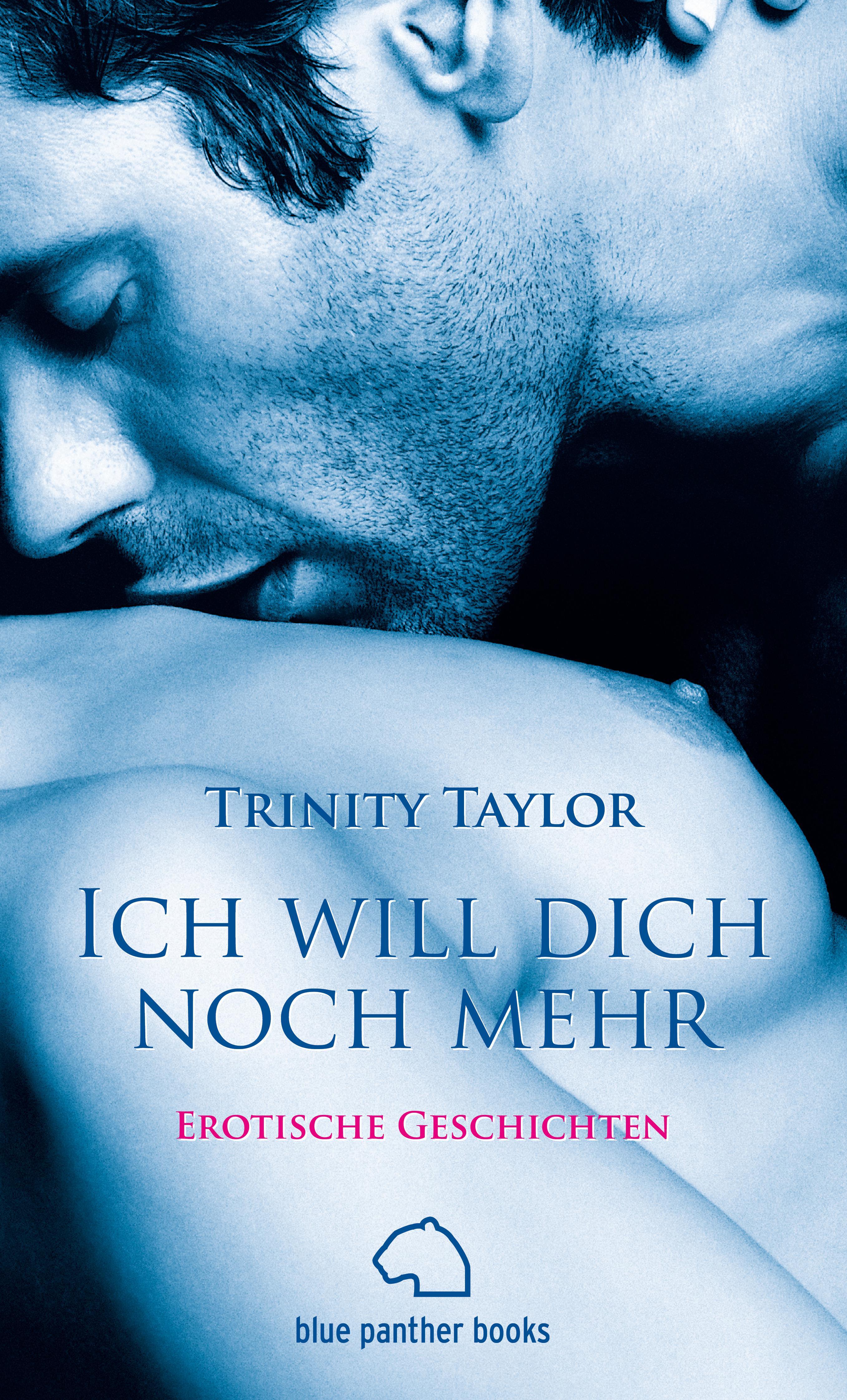 Trinity Taylor Ich will dich noch mehr   Erotische Geschichten stefan pfänder xml der internet standard zur elektronischen datenubertragung und seine betriebswirtschaftliche bedeutung im e commerce