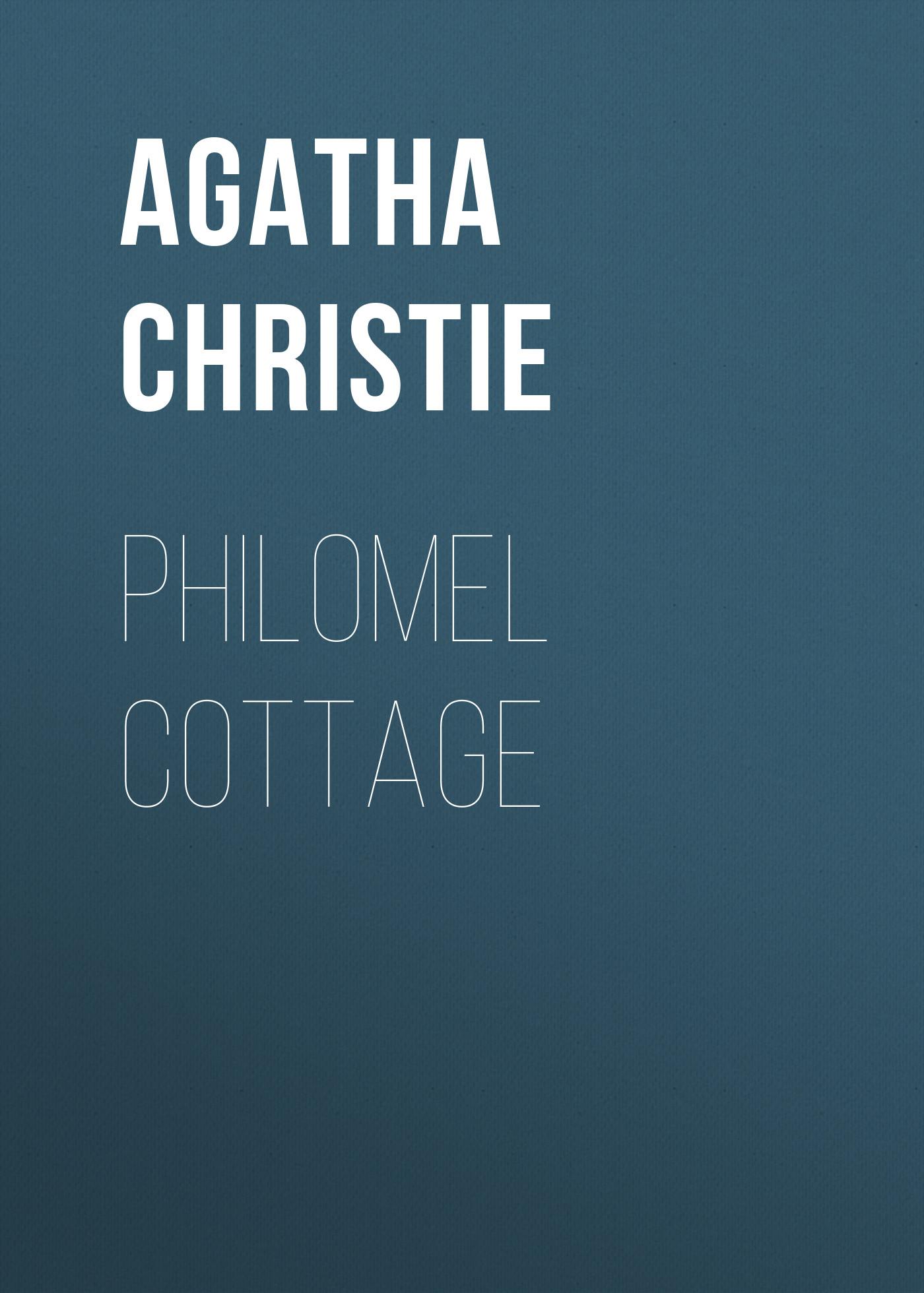 Agatha Christie Philomel Cottage: An Agatha Christie Short Story agatha christie the case of the city clerk an agatha christie short story