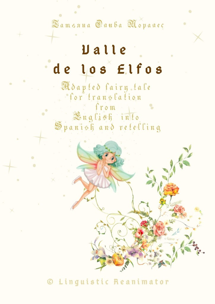 Tatiana Oliva Morales Valle de los Elfos. Adapted fairy tale for translation from English into Spanish and retelling. © Linguistic Reanimator lucy english selfish people