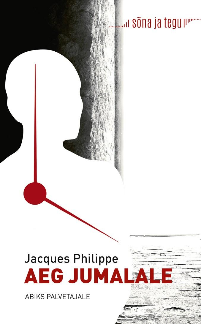 Aeg Jumalale: abiks palvetajale ( Jacques Philippe  )
