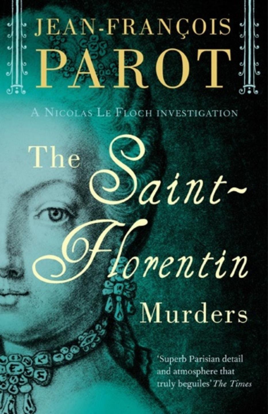 Jean-Francois Parot The Saint-Florentin Murders: Nicolas Le Floch Investigation #5 maugham s steinbeck j up at the villa the pearl