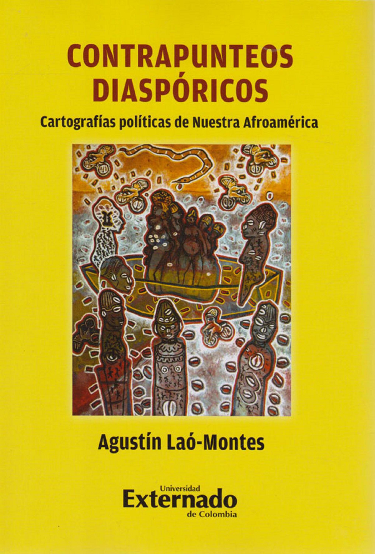 Agustín Laó-Montes Contrapunteos diaspóricos manuel danvila y collado las libertades de aragon ensayo historico juridico y politico spanish edition