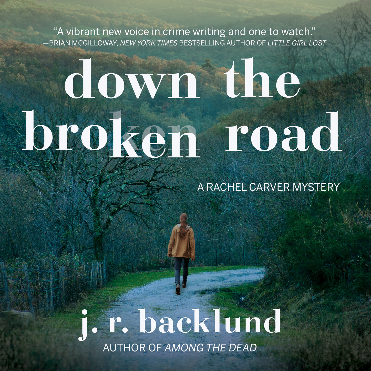 J. R. Backlund Down the Broken Road - A Rachel Carver Mystery, Book 2 (Unabridged) carver r cathedral