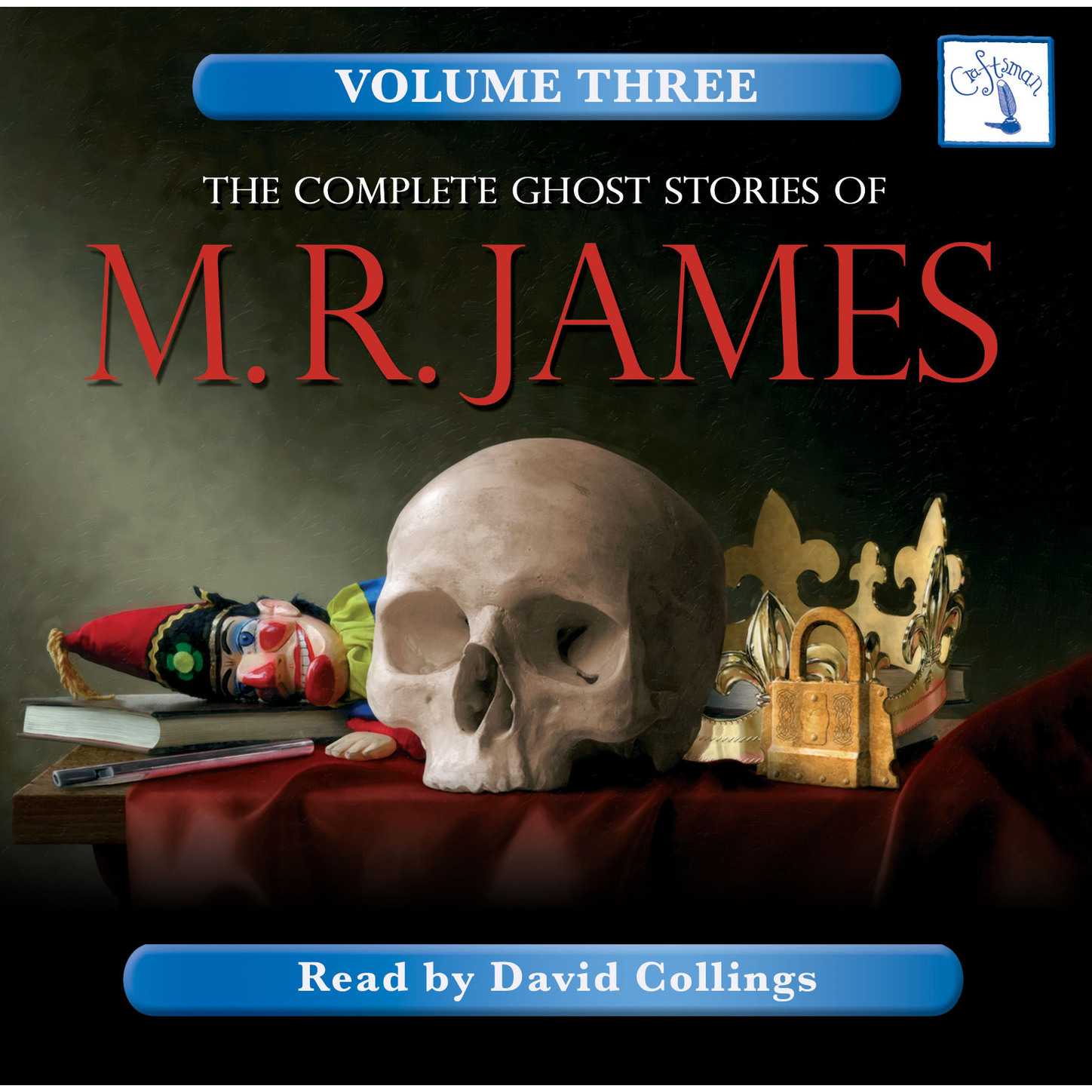 M. R. James The Complete Ghost Stories of M. R. James, Vol. 3 (Unabridged)