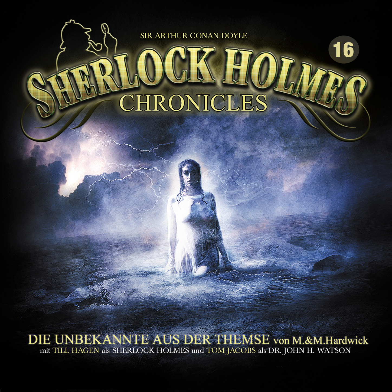 M. & M. Hardwick Sherlock Holmes Chronicles, Folge 16: Die Unbekannte aus der Themse ursula mag preier raunacher gedichte der sp ten mitte aus m leb n g riffen